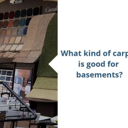 What kind of carpet is good for basements?