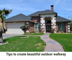 Tips on Creating a Beautiful Outdoor Walkway