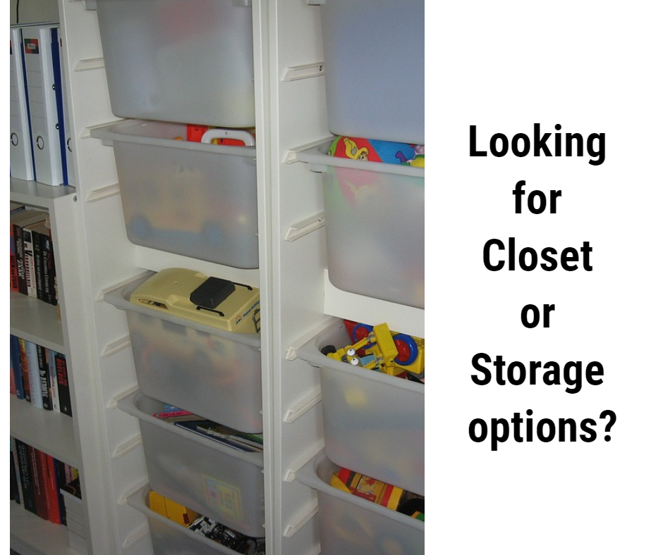 Looking for Closet or Storage options?