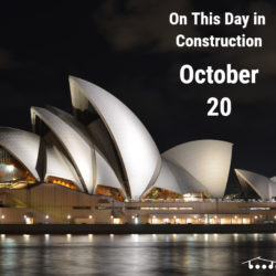 On This Day in Construction- October 20