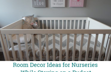 Room Decor Ideas for Nurseries While Staying on a Budget