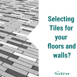Selecting Tiles for floors and walls?