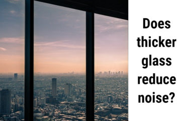 Does thicker glass reduce noise