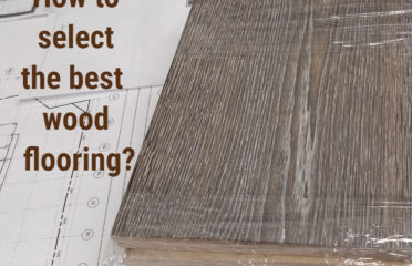 How to select the best wood flooring